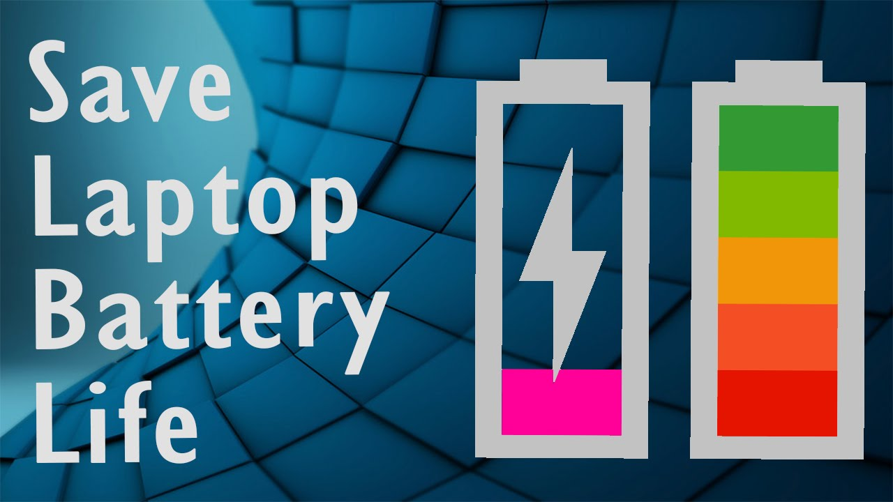 Save Battery Life In Laptops
