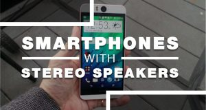 Smartphones With Stereo Speakers