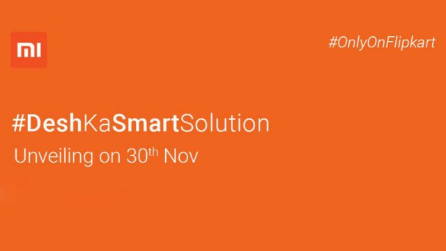 Xiaomi to launch''Desh Ka Smartphone'' on November 30th