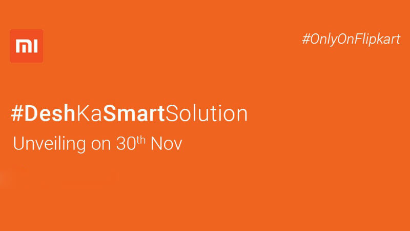 Xiaomi to launch ''Desh Ka Smartphone'' on November 30th