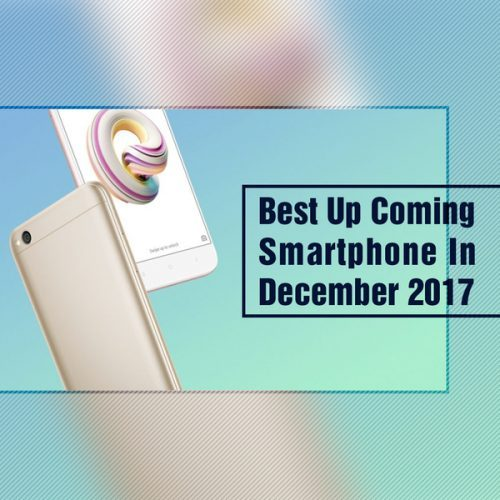 Upcoming Smartphones In December 2017