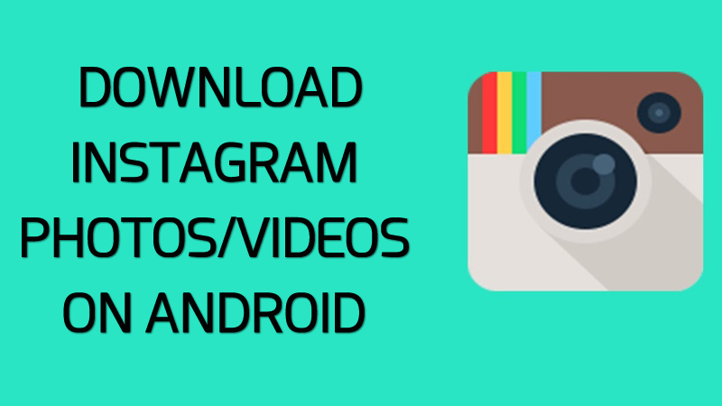How to save instagram photos & videos on android techopros.