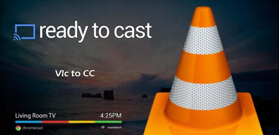 VLC 3.0 With Chromecast