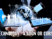 Technology - A Boon or Curse