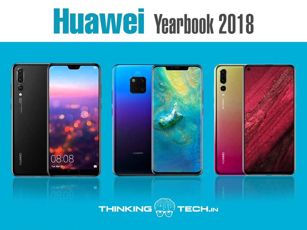 Huawei Yearbook 2018 Brands Go Through Journey By